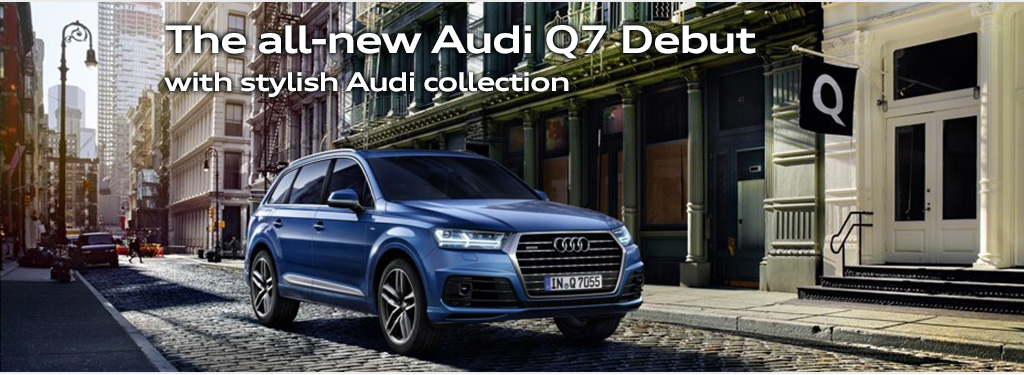 The all-new Audi Q7 Debut with stylish Audi collection
