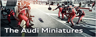 The Audi Miniatures