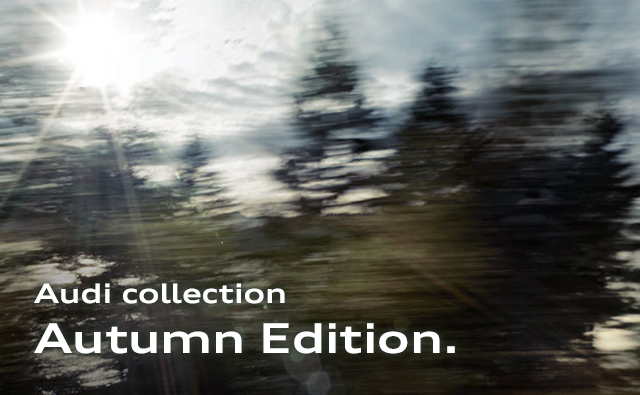 Audi collection Autumn Edition.
