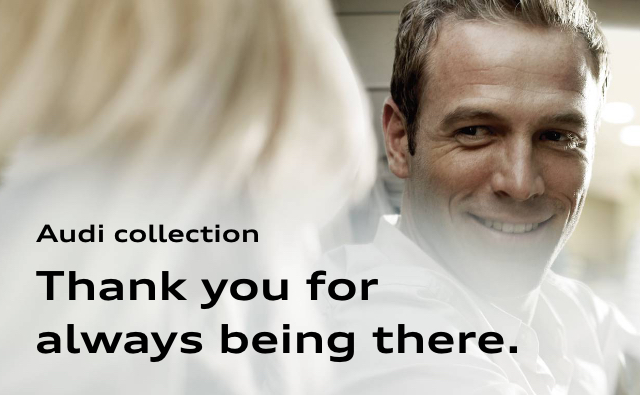 Audi collection Thank you for always being there.